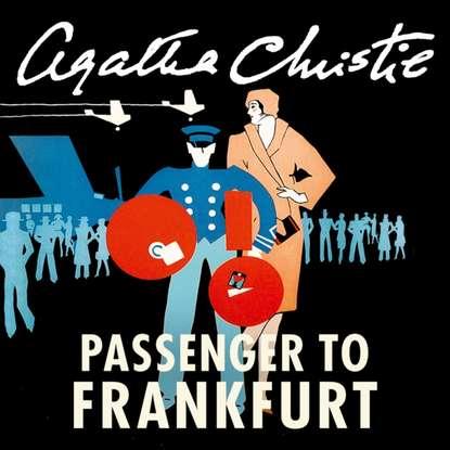 Agatha Christie Passenger to Frankfurt агата кристи passenger to frankfurt
