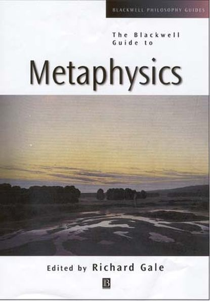 Richard Gale M. The Blackwell Guide to Metaphysics недорого
