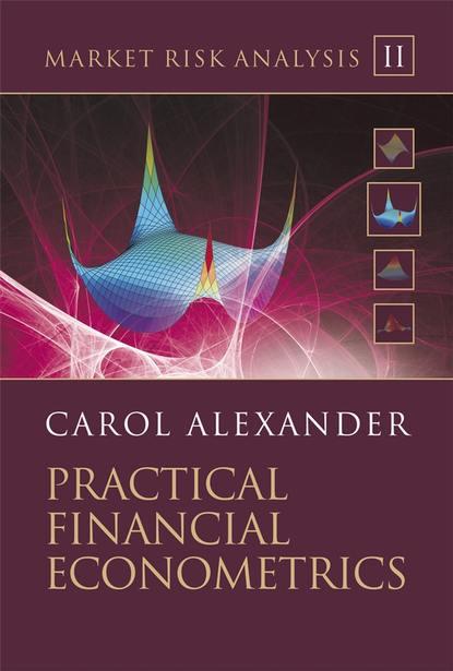 Группа авторов Market Risk Analysis, Practical Financial Econometrics bernhard pfaff financial risk modelling and portfolio optimization with r