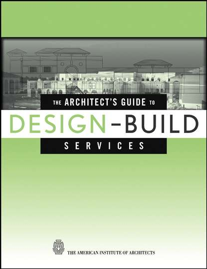 The American Institute of Architects The Architect's Guide to Design-Build Services debbie myers rose the graphic designer s guide to portfolio design