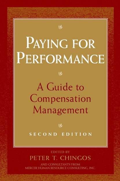 Фото - Группа авторов Paying for Performance william j rothwell performance consulting applying performance improvement in human resource development