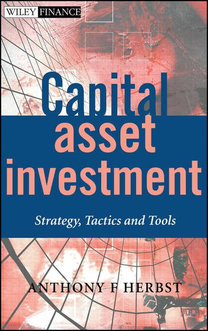 Группа авторов Capital Asset Investment capital budgeting