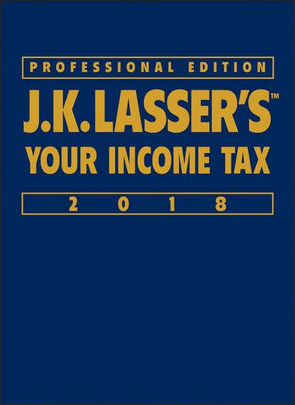 Группа авторов J.K. Lasser's Your Income Tax 2018 j k institute lasser j k lasser s your income tax 2010 for preparing your 2009 tax return