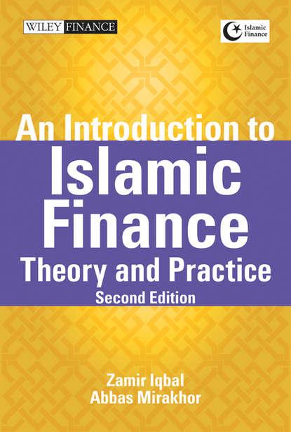 Zamir Iqbal An Introduction to Islamic Finance группа авторов islamic finance as a complex system