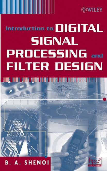 Фото - Группа авторов Introduction to Digital Signal Processing and Filter Design koch magaly computer processing of remotely sensed images an introduction