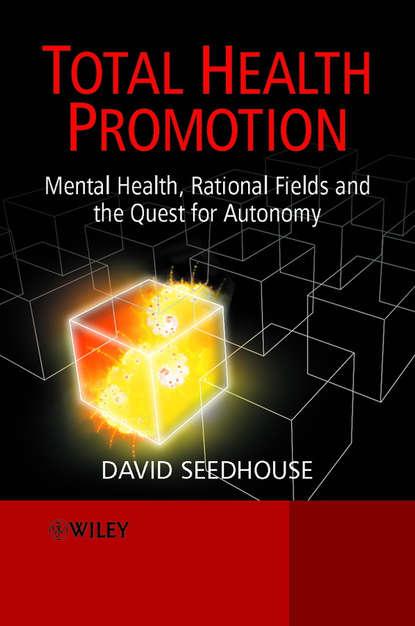 David Seedhouse, Dr. Total Health Promotion группа авторов eggs and health promotion