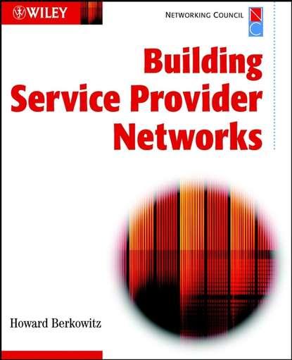 Группа авторов Building Service Provider Networks a new internet service provider billing system
