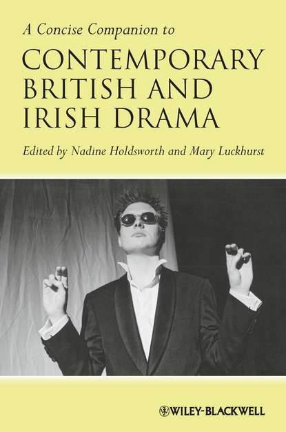 Nadine Holdsworth A Concise Companion to Contemporary British and Irish Drama thurston michael reading postwar british and irish poetry