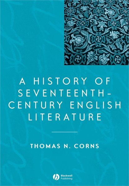Группа авторов A History of Seventeenth-Century English Literature andrzej gasiorek a history of modernist literature