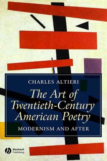 Группа авторов The Art of Twentieth-Century American Poetry группа авторов the modernist bestiary