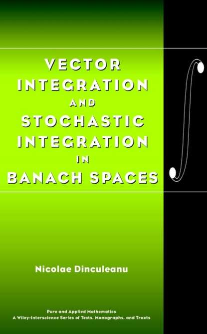 Группа авторов Vector Integration and Stochastic Integration in Banach Spaces группа авторов spaces of possibility