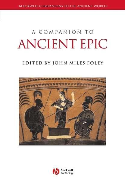 Фото - Группа авторов A Companion to Ancient Epic jon hall a companion to roman rhetoric