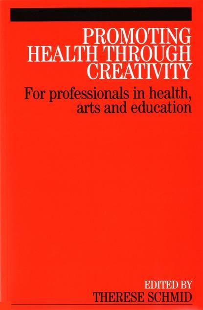 Фото - Группа авторов Promoting Health Through Creativity marcus du sautoy the creativity code
