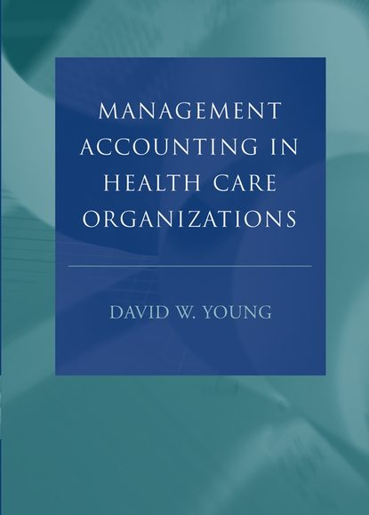 Группа авторов Management Accounting in Health Care Organizations seed health management of legumes