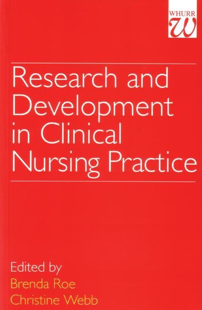 Фото - Christine Webb Research and Development in Clinical Nursing Practice группа авторов guide to paediatric drug development and clinical research