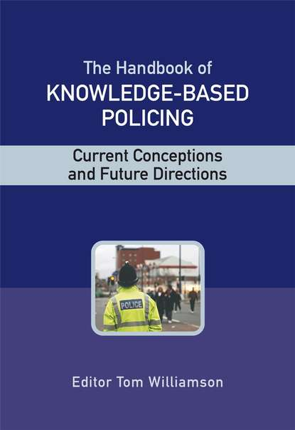 Группа авторов The Handbook of Knowledge Based Policing policing in america