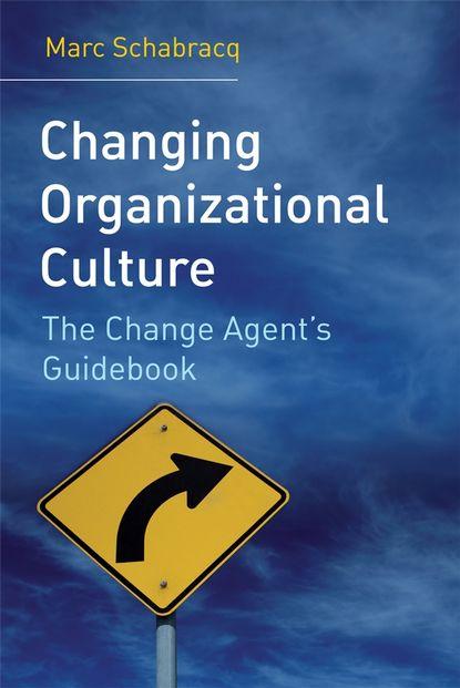 Группа авторов Changing Organizational Culture недорого