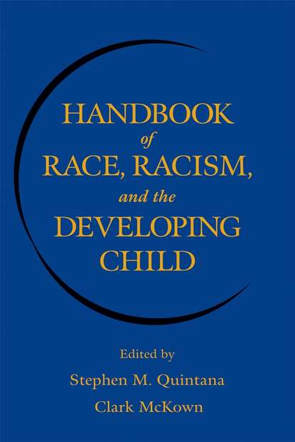 Clark McKown Handbook of Race, Racism, and the Developing Child sree krishna bharadwajh international perspectives on protection of child rights