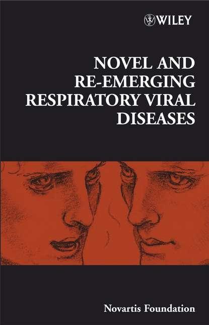 Gregory Bock R. Novel and Re-emerging Respiratory Viral Diseases viral