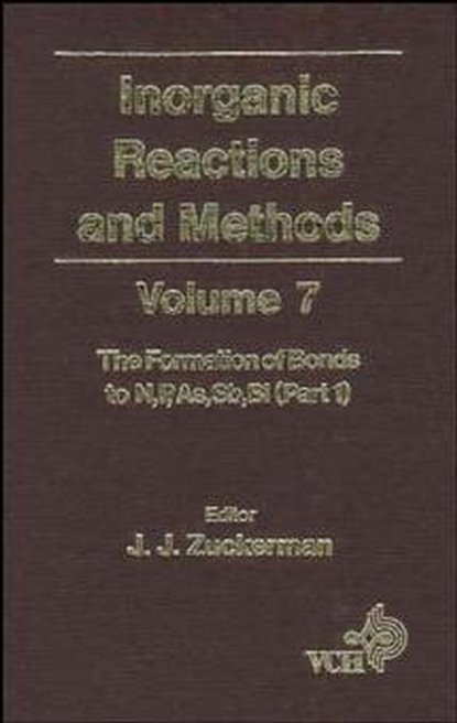A. Hagen P. Inorganic Reactions and Methods, The Formation of Bonds to N,P,As,Sb,Bi (Part 1) a norman d inorganic reactions and methods the formation of bonds to o s se te po part 2