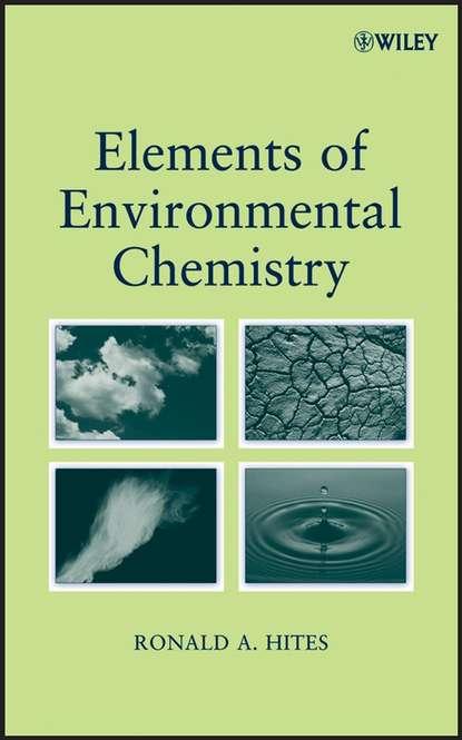 Фото - Группа авторов Elements of Environmental Chemistry группа авторов manual of environmental microbiology
