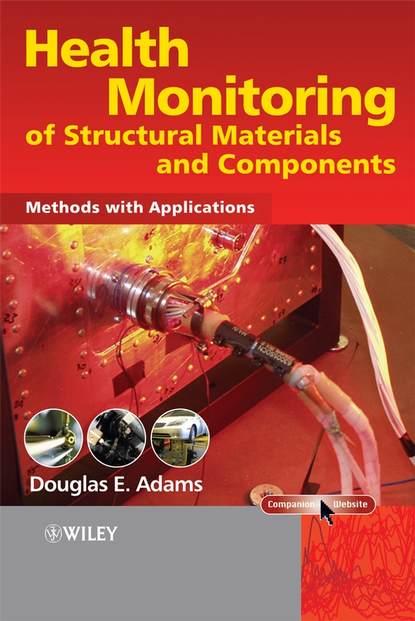 Группа авторов Health Monitoring of Structural Materials and Components недорого