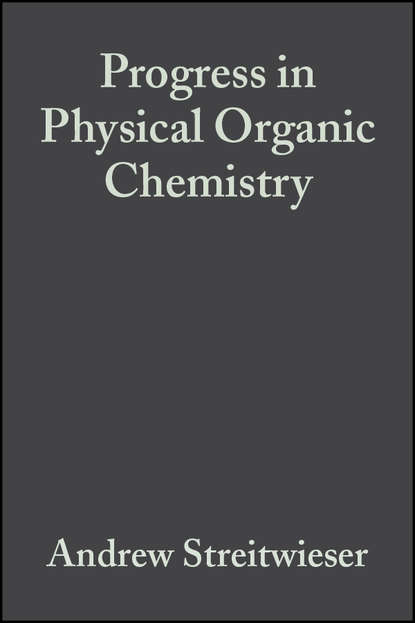Andrew Streitwieser Progress in Physical Organic Chemistry, Volume 5 andrew streitwieser progress in physical organic chemistry volume 1