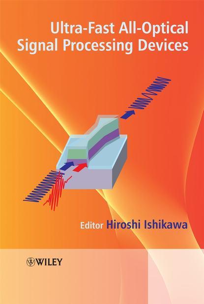 Hiroshi Ishikawa, Dr. Ultrafast All-Optical Signal Processing Devices paulo fernando ribeiro power systems signal processing for smart grids