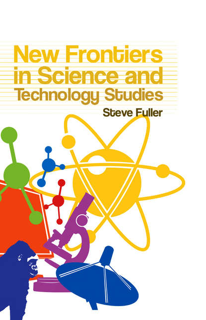 Steve Fuller New Frontiers in Science and Technology Studies prof scott keith sustainable and green electrochemical science and technology