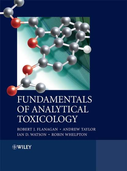 Robin Whelpton Fundamentals of Analytical Toxicology stephen m roberts principles of toxicology