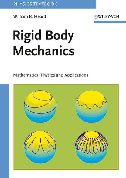 William Heard B. Rigid Body Mechanics g pert j introductory fluid mechanics for physicists and mathematicians