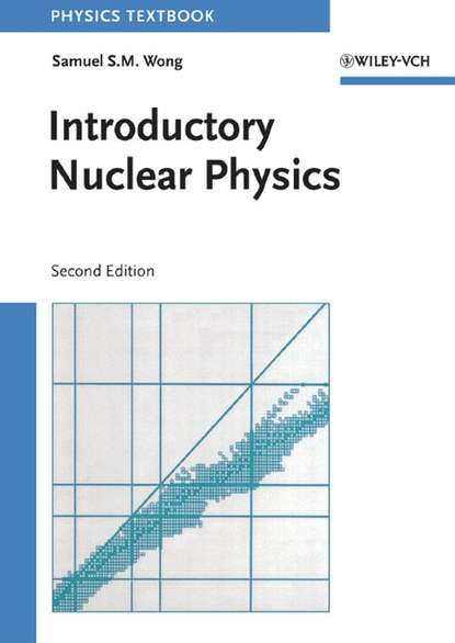 Фото - Samuel S. M. Wong Introductory Nuclear Physics declan diver plasma formulary for physics astronomy and technology