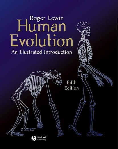 Фото - Roger Lewin Human Evolution waldtraut lewin artussagen