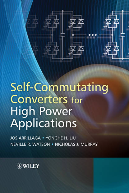 Jos Arrillaga Self-Commutating Converters for High Power Applications jos arrillaga self commutating converters for high power applications