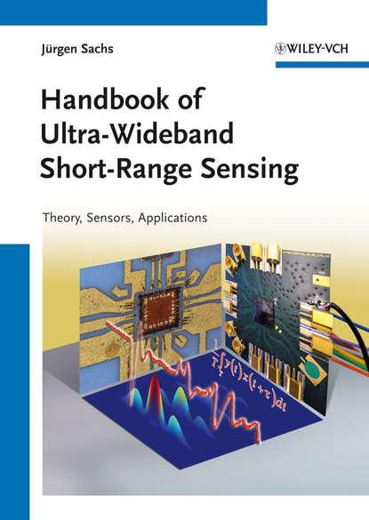 Jürgen Sachs Handbook of Ultra-Wideband Short-Range Sensing xiao gaozhi photonic sensing principles and applications for safety and security monitoring