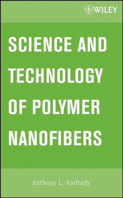 Anthony Andrady L. Science and Technology of Polymer Nanofibers abattoir technology an practical approach