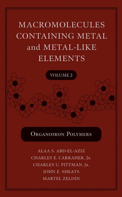 Martel Zeldin Macromolecules Containing Metal and Metal-Like Elements, Volume 2 ian manners frontiers in transition metal containing polymers