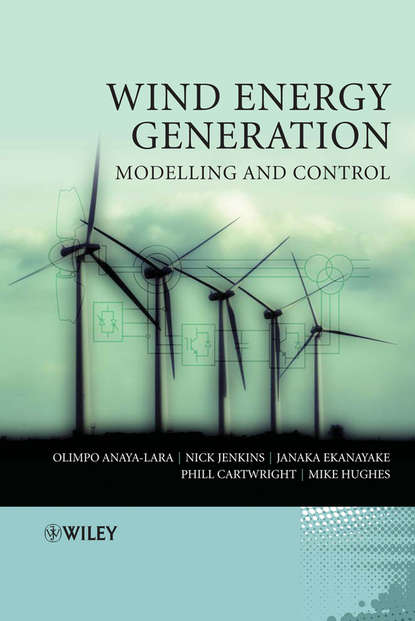 Michael Hughes Wind Energy Generation: Modelling and Control paul lynn a onshore and offshore wind energy an introduction