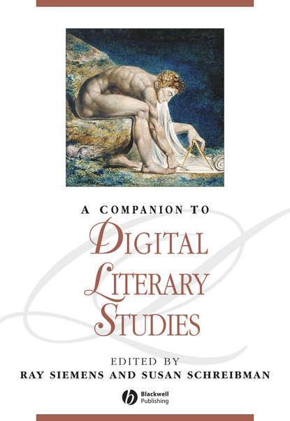Susan Schreibman A Companion to Digital Literary Studies marjorie garber a manifesto for literary studies
