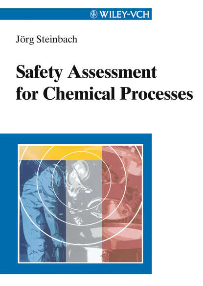 Jorg Steinbach Safety Assessment for Chemical Processes sandip k lahiri profit maximization techniques for operating chemical plants