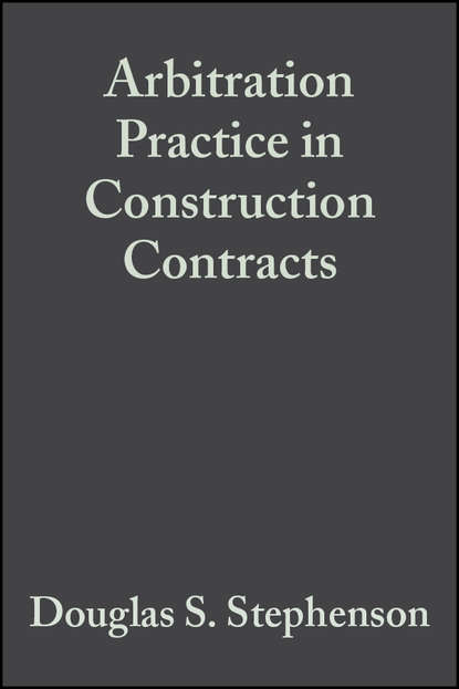 Douglas Stephenson S. Arbitration Practice in Construction Contracts cursed in the act