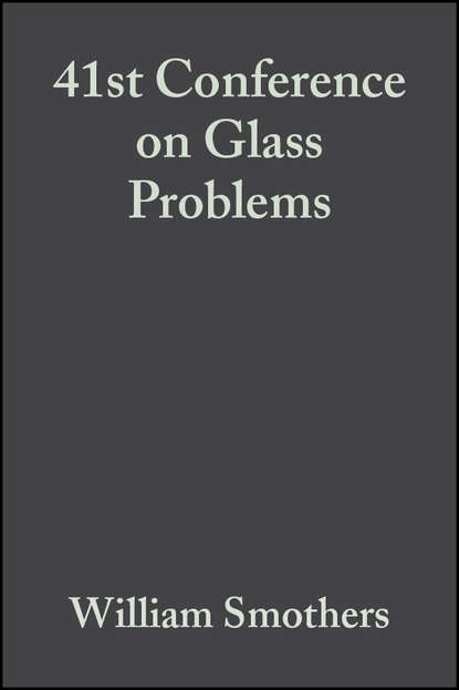 William Smothers J. 41st Conference on Glass Problems william smothers j refractories
