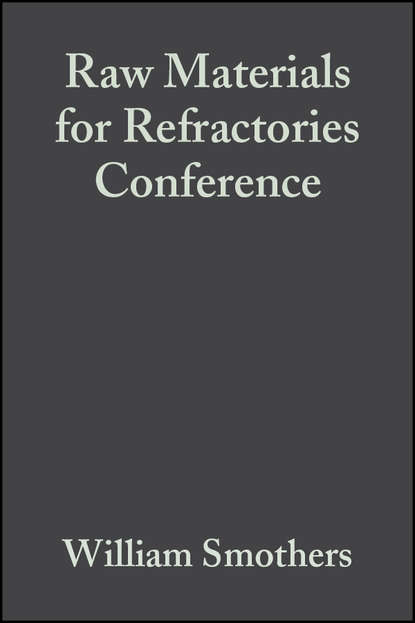 William Smothers J. Raw Materials for Refractories Conference william smothers j refractories