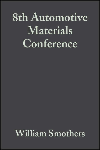William Smothers J. 8th Automotive Materials Conference william smothers j refractories