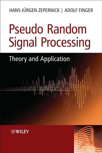 Hans-Jurgen Zepernick Pseudo Random Signal Processing группа авторов noise and signal interference in optical fiber transmission systems
