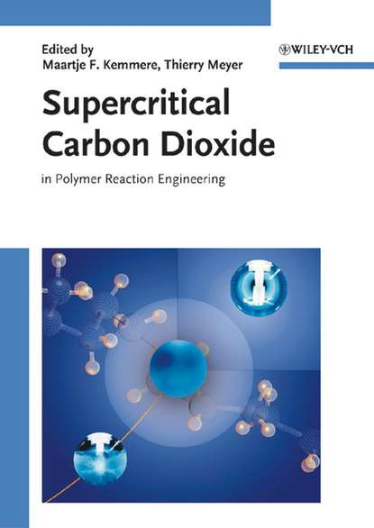 Thierry Meyer Supercritical Carbon Dioxide walter leitner green solvents supercritical solvents