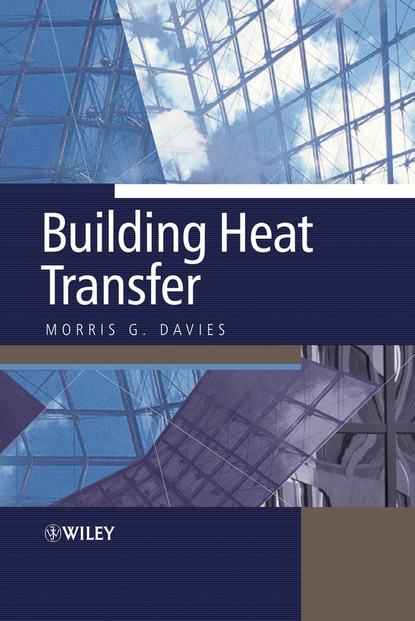 Morris Davies Grenfell Building Heat Transfer louis theodore heat transfer applications for the practicing engineer isbn 9780470937211