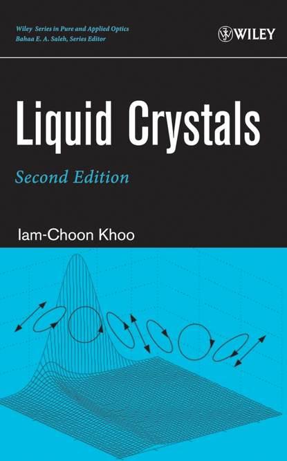 Фото - Iam-choon Khoo Liquid Crystals salah obayya computational liquid crystal photonics fundamentals modelling and applications