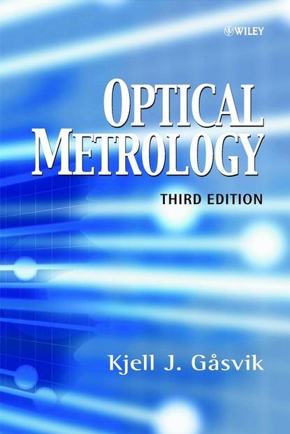 Kjell Gåsvik J. Optical Metrology metrology