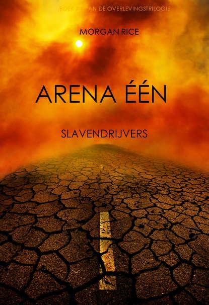 морган райс arena um traficantes de escravos Морган Райс Arena Één: Slavendrijvers